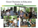 green chemistry in education workshop