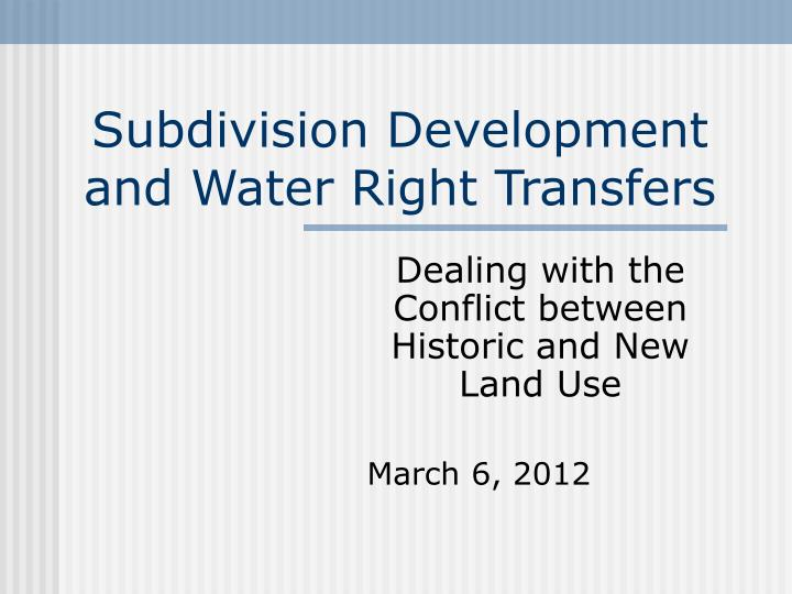 subdivision development and water right transfers n.