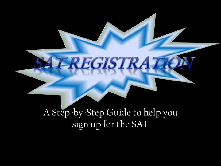 a step by step guide to help you sign up for the sat n.