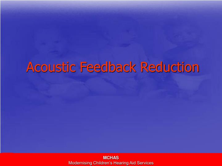 Acoustic feedback reduction