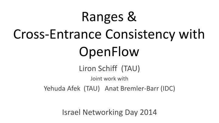 ranges cross entrance consistency with openflow n.