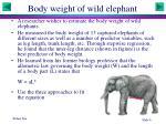 body weight of wild elephant