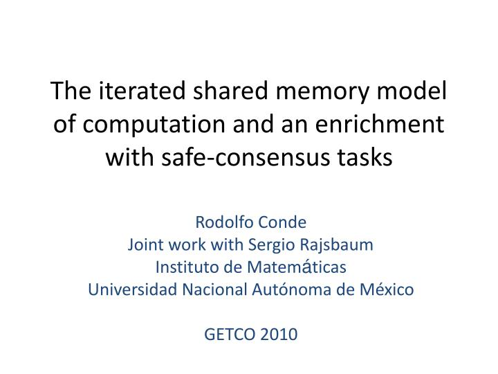 the iterated shared memory model of computation and an enrichment with safe consensus tasks n.