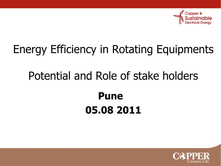 energy efficiency in rotating equipments potential and role of stake holders n.