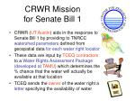 crwr mission for senate bill 1