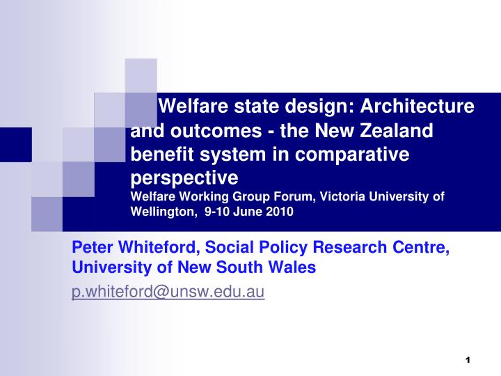 peter whiteford social policy research centre university of new south wales p whiteford@unsw edu au n.