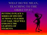 what do we mean teaching to the objective1
