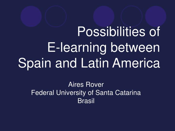 possibilities of e learning between spain and latin america n.