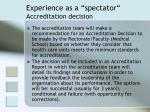 experience as a spectator accreditation decision