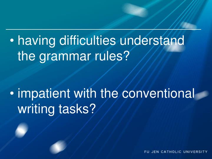 having difficulties understand the grammar rules?