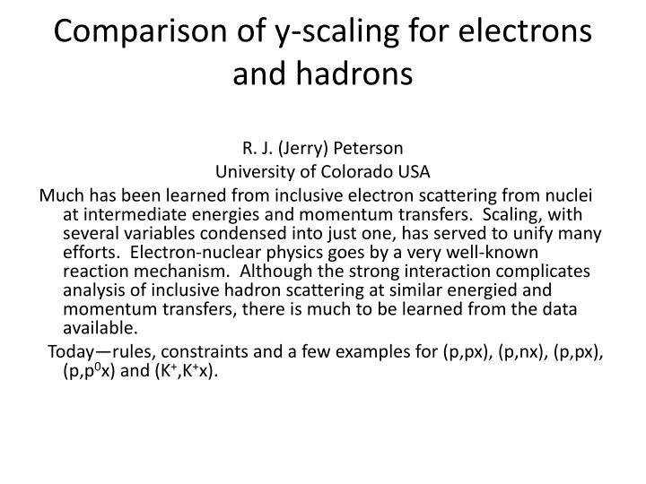 comparison of y scaling for electrons and hadrons n.