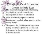 changes in pax6 expreesion create ectopic eyes