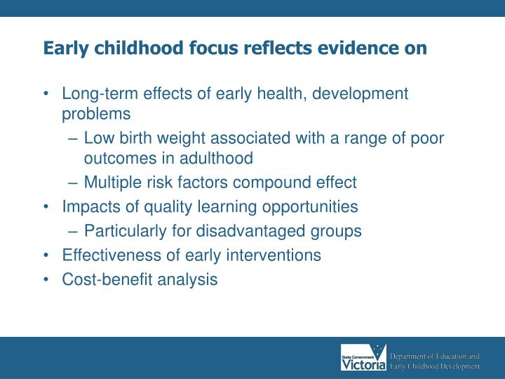 Early childhood focus reflects evidence on