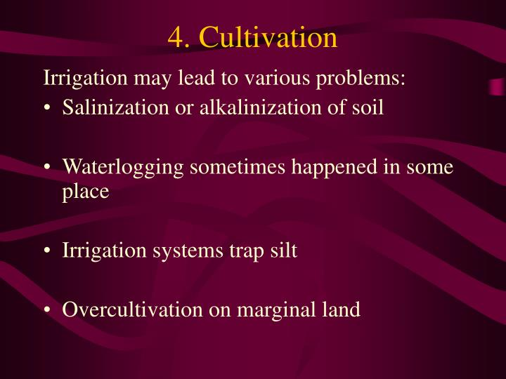 4. Cultivation