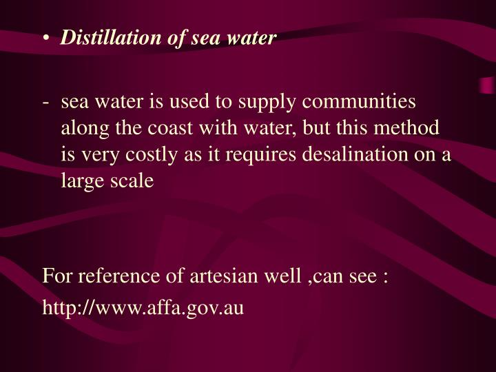 Distillation of sea water