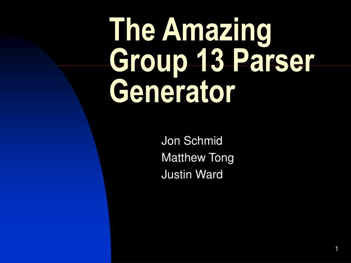 the amazing group 13 parser generator n.