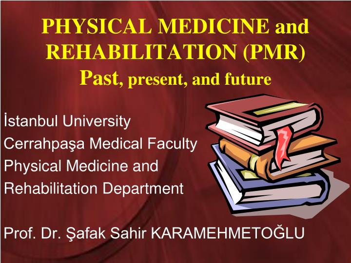physical medicine and rehabilitation pmr past present and future n.