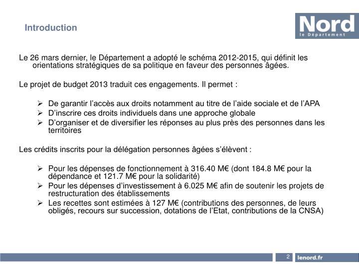 Le 26 mars dernier, le Département a adopté le schéma 2012-2015, qui définit les orientations st...
