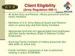 client eligibility army regulation 608 1