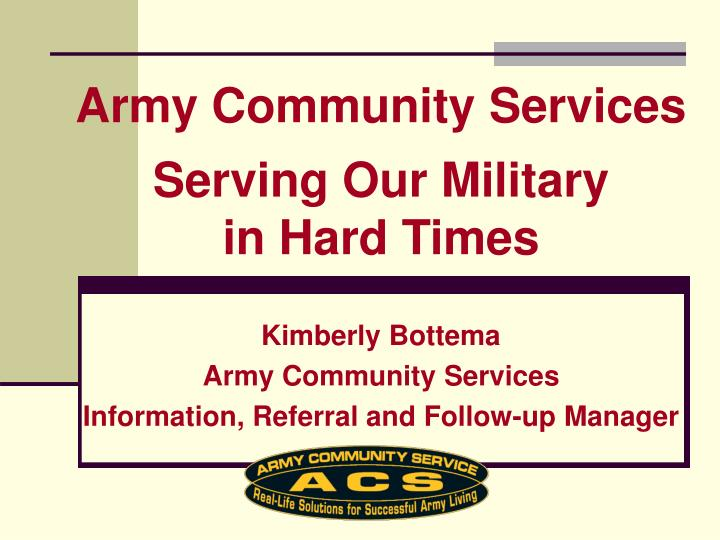 kimberly bottema army community services information referral and follow up manager n.