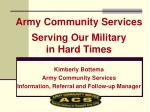 kimberly bottema army community services information referral and follow up manager