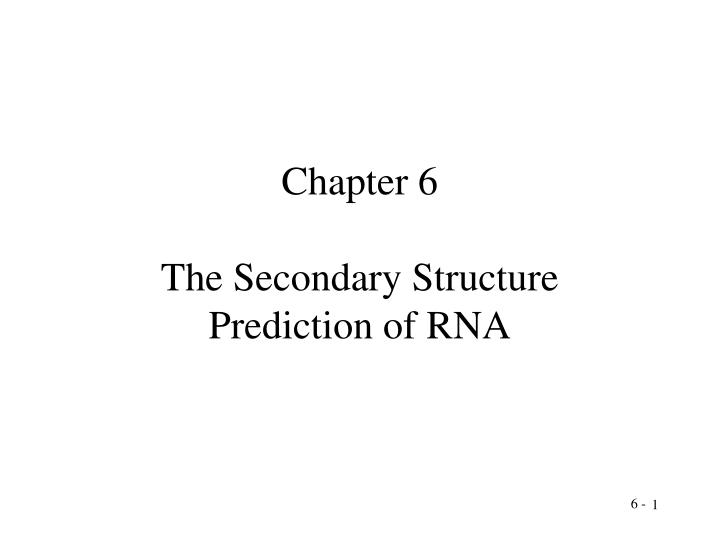 Chapter 6 the secondary structure prediction of rna