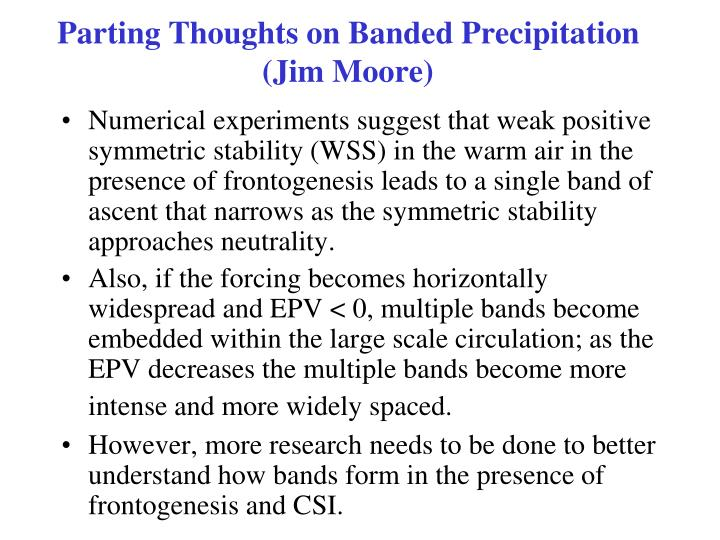 Parting Thoughts on Banded Precipitation (Jim Moore)