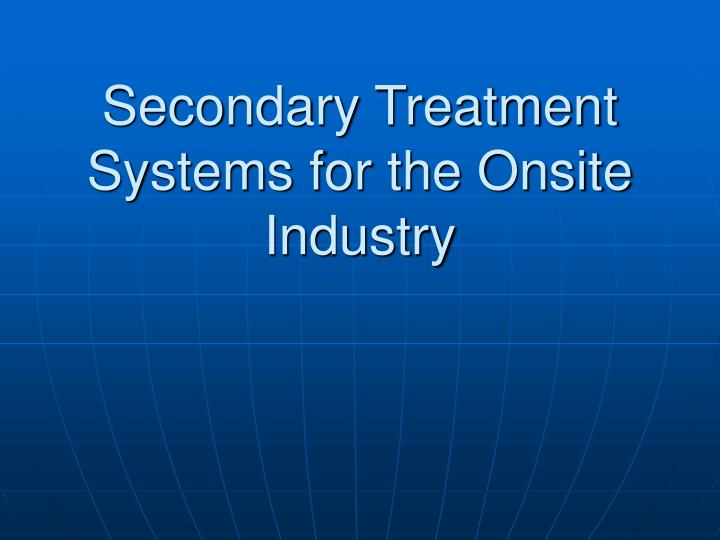 secondary treatment systems for the onsite industry