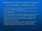 suspended growth treatment systems a k a aerobic treatment units