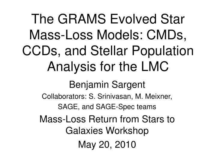 the grams evolved star mass loss models cmds ccds and stellar population analysis for the lmc n.