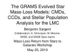 the grams evolved star mass loss models cmds ccds and stellar population analysis for the lmc