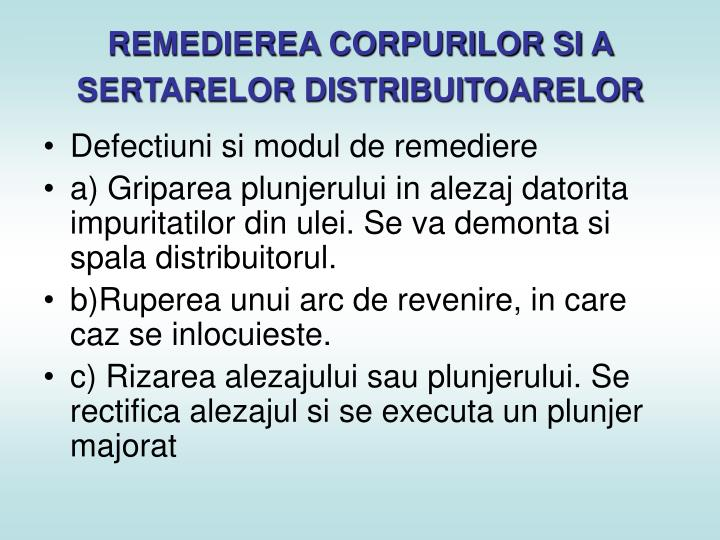 REMEDIEREA CORPURILOR SI A SERTARELOR DISTRIBUITOARELOR
