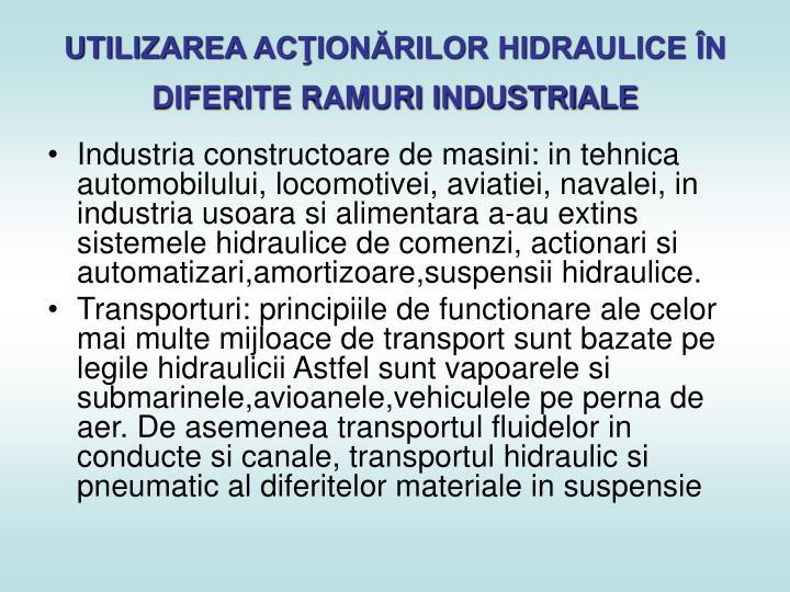 Utilizarea ac ion rilor hidraulice n diferite ramuri industriale