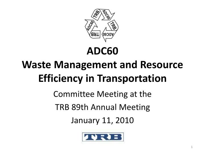 adc60 waste management and resource efficiency in transportation n.