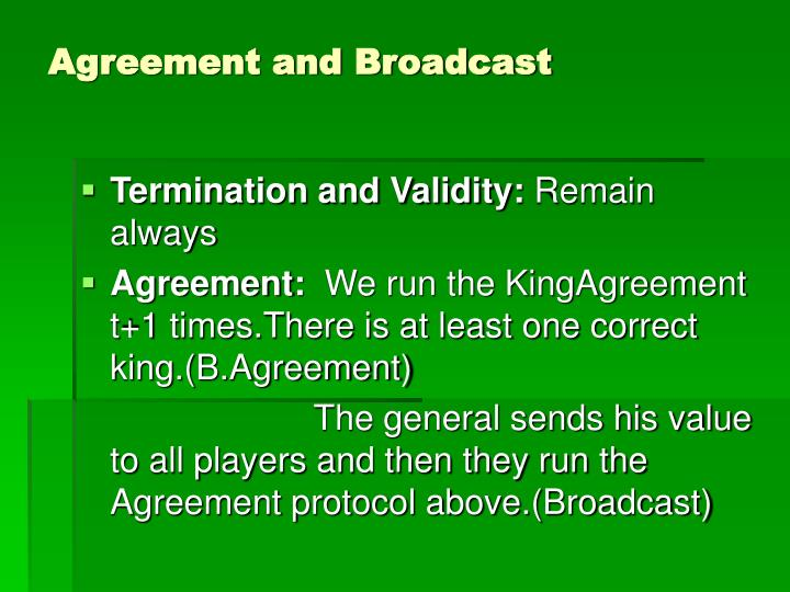 Agreement and Broadcast