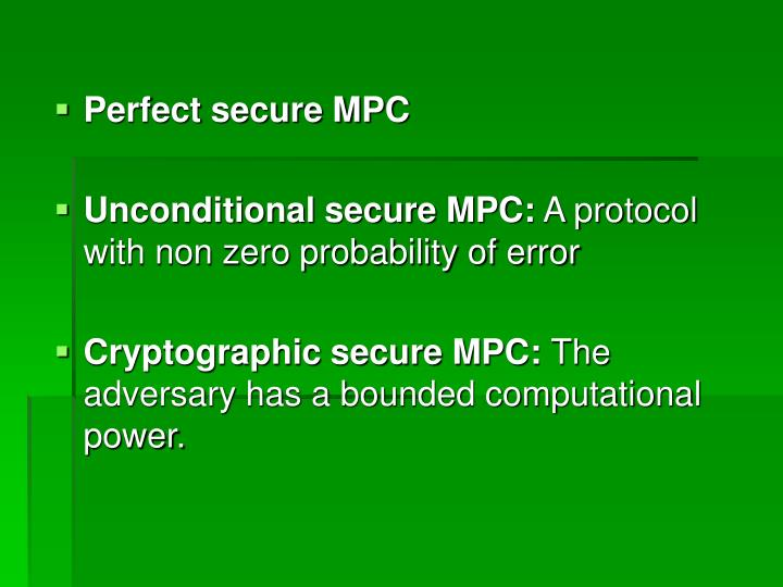 Perfect secure MPC
