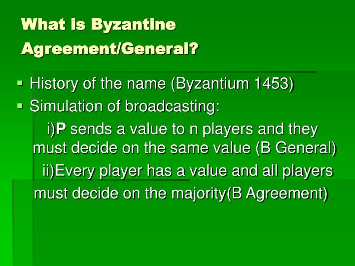 What is byzantine agreement general