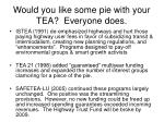 would you like some pie with your tea everyone does