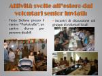 attivit svolte all estero dai volontari senior inviati