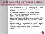 tools to think with technologies in relation and technologies with scripts