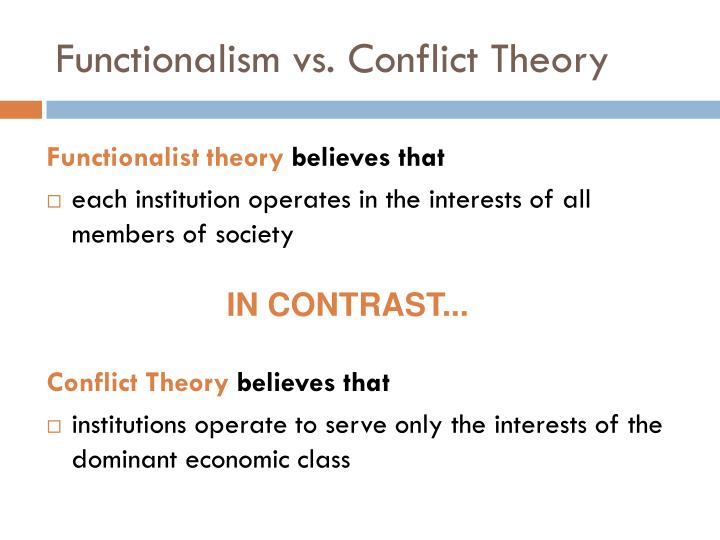 compare and contrast fuctionalism and conflict theory reflects social inequalities Conflict theories draw attention to power differentials, such as class conflict, and generally contrast historically dominant ideologies it is therefore a macro-level analysis of society  karl marx is the father of the social conflict theory , which is a component of the four paradigms of sociology.