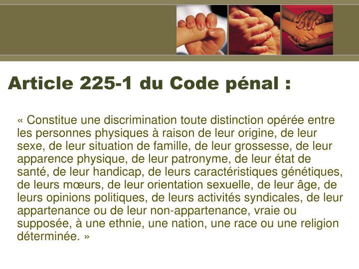 Article 225-1 du Code pénal :
