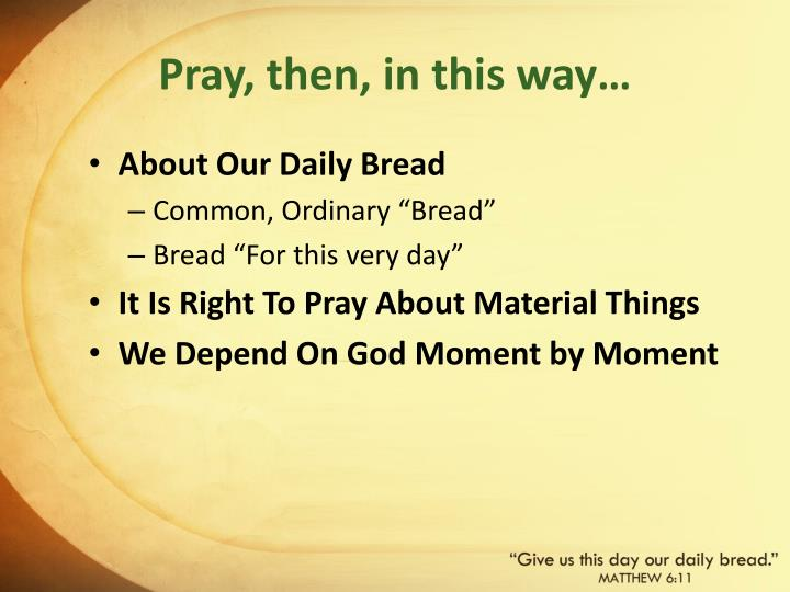 Pray then in this way
