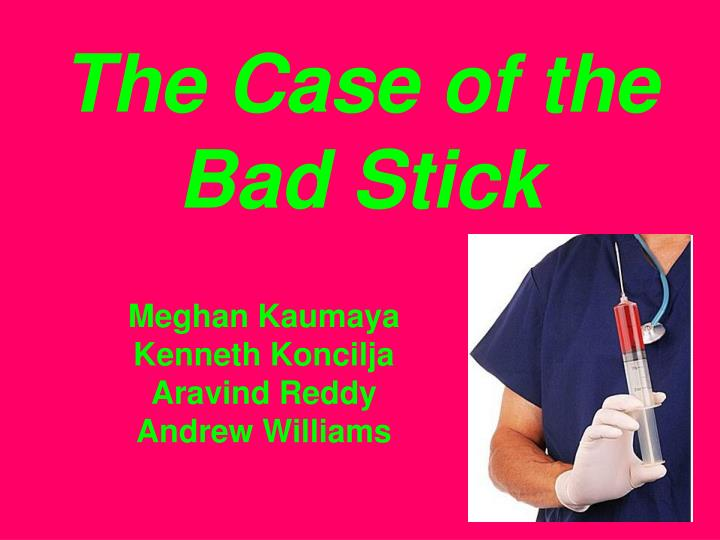the case of the bad stick n.