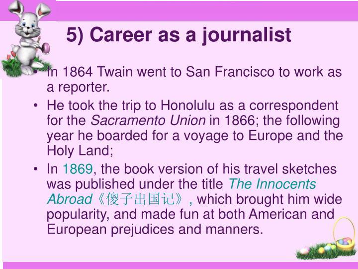 5) Career as a journalist