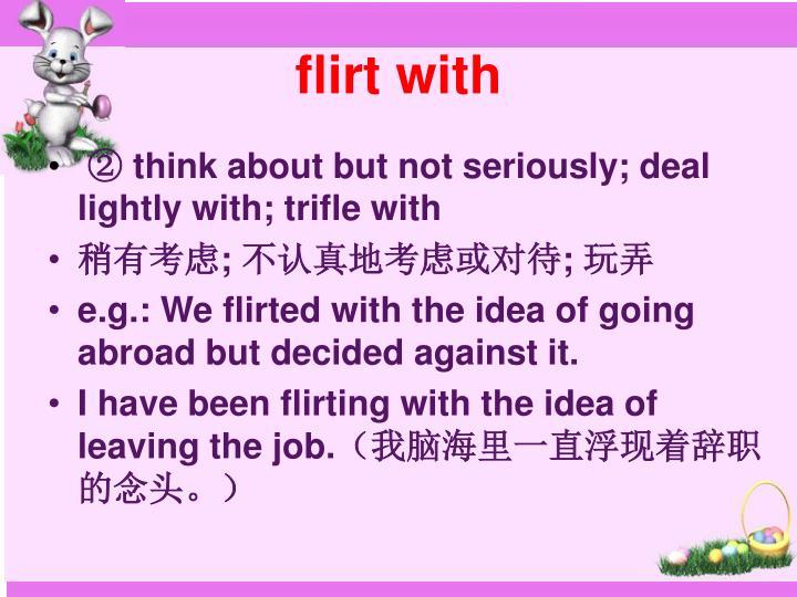 flirt with