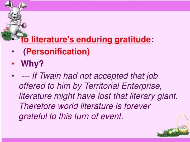 to literature's enduring gratitude