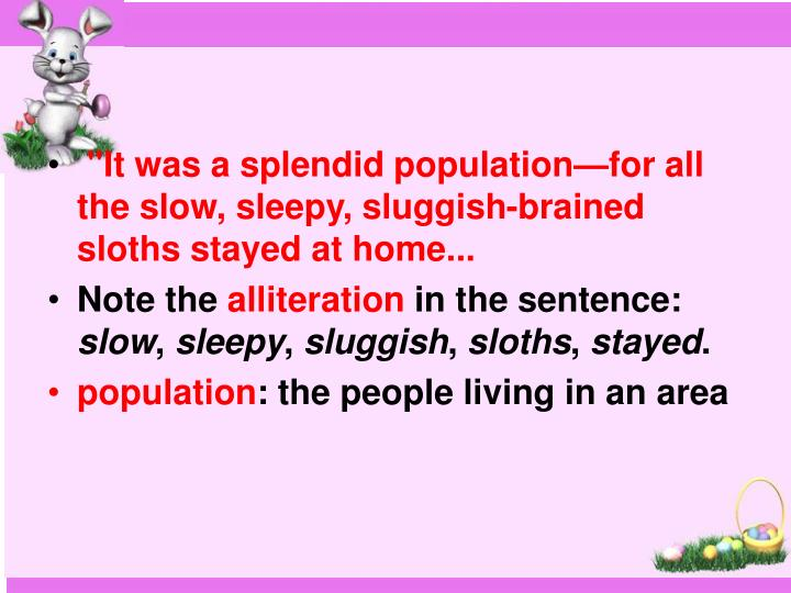 """""""It was a splendid population—for all the slow, sleepy, sluggish-brained sloths stayed at home..."""