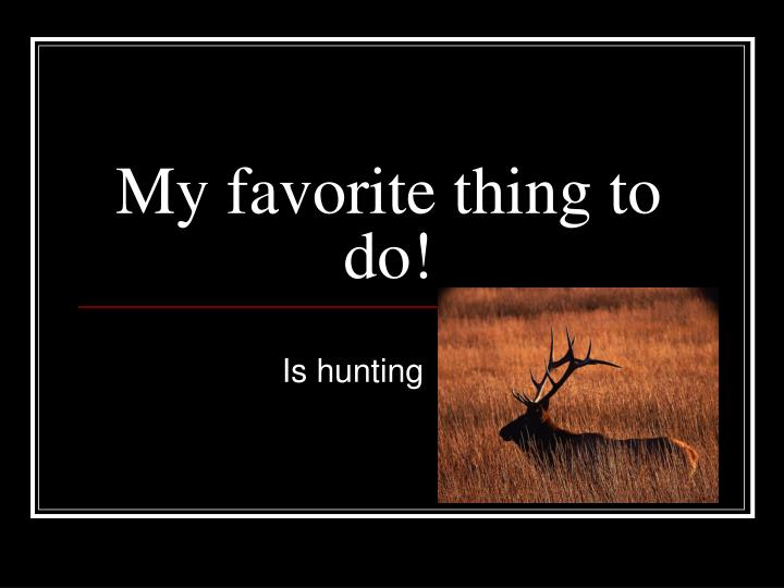 My favorite thing to do!