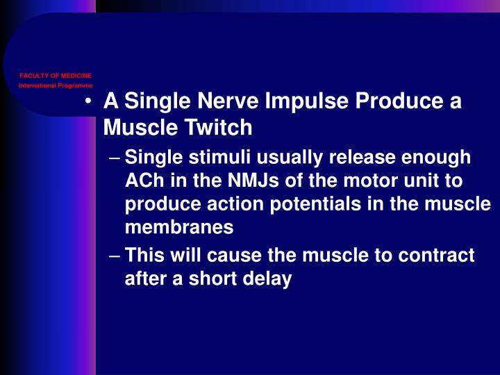 A Single Nerve Impulse Produce a Muscle Twitch